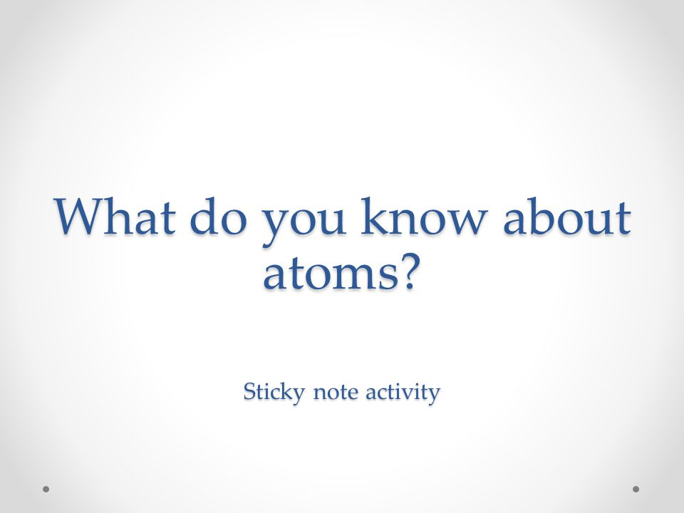 What do you know about atoms Sticky note activity
