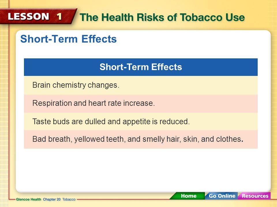 Short-Term Effects Short-Term Effects Brain chemistry changes.