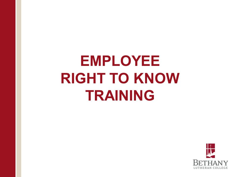EMPLOYEE RIGHT TO KNOW TRAINING