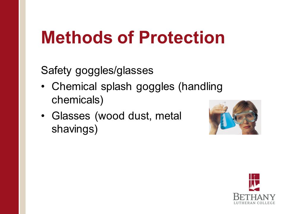 Methods of Protection Safety goggles/glasses