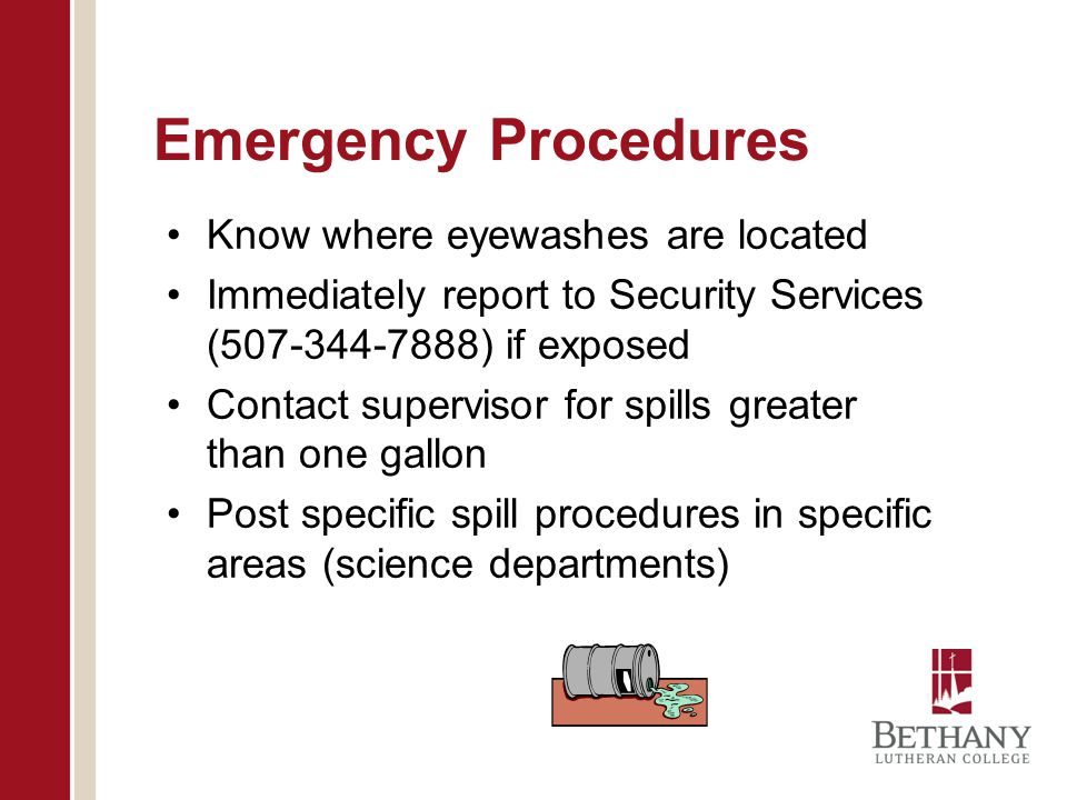 Emergency Procedures Know where eyewashes are located