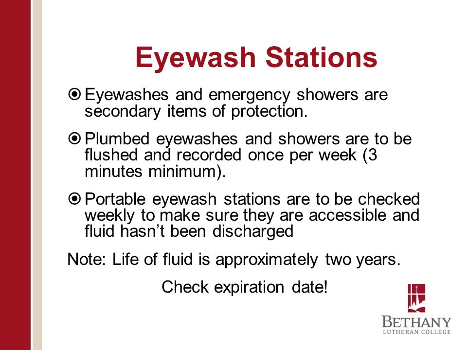 Eyewash Stations Eyewashes and emergency showers are secondary items of protection.