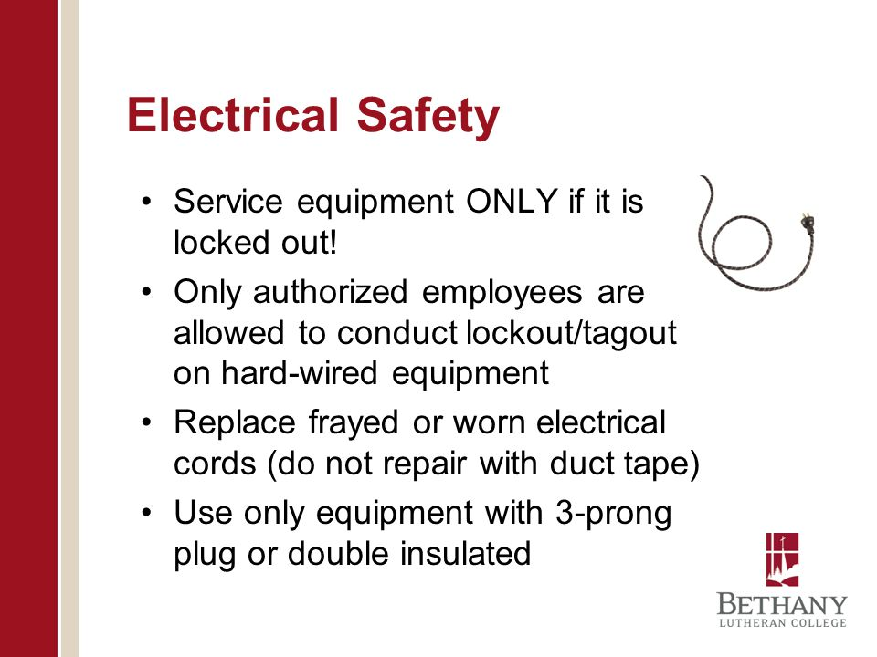 Electrical Safety Service equipment ONLY if it is locked out!