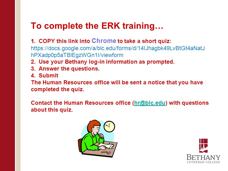 To complete the ERK training… 1
