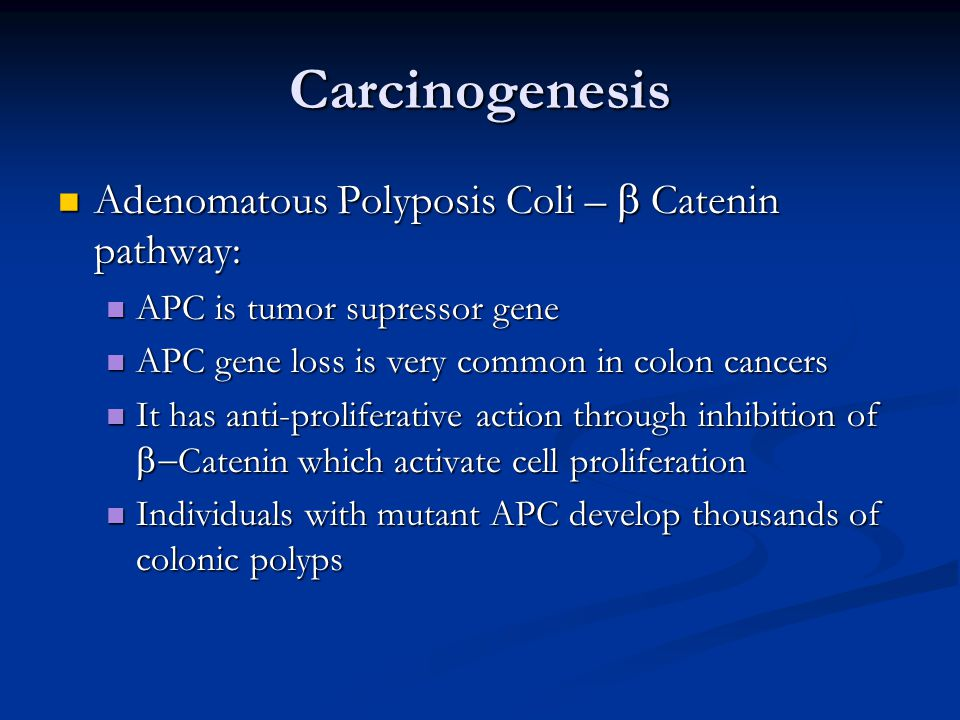 Carcinogenesis Adenomatous Polyposis Coli – b Catenin pathway: