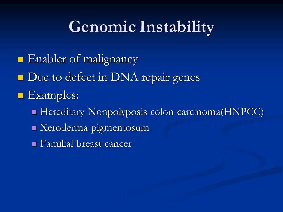 Genomic Instability Enabler of malignancy