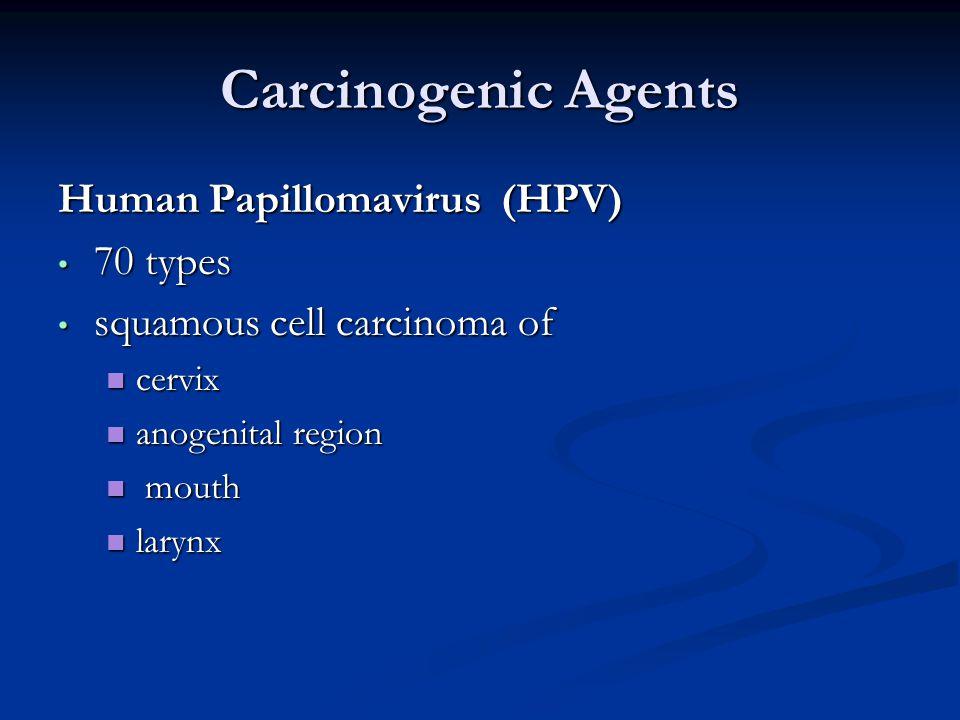 Carcinogenic Agents Human Papillomavirus (HPV) 70 types