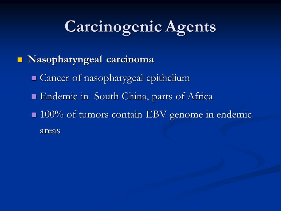 Carcinogenic Agents Nasopharyngeal carcinoma
