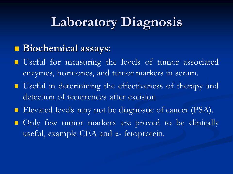 Laboratory Diagnosis Biochemical assays: