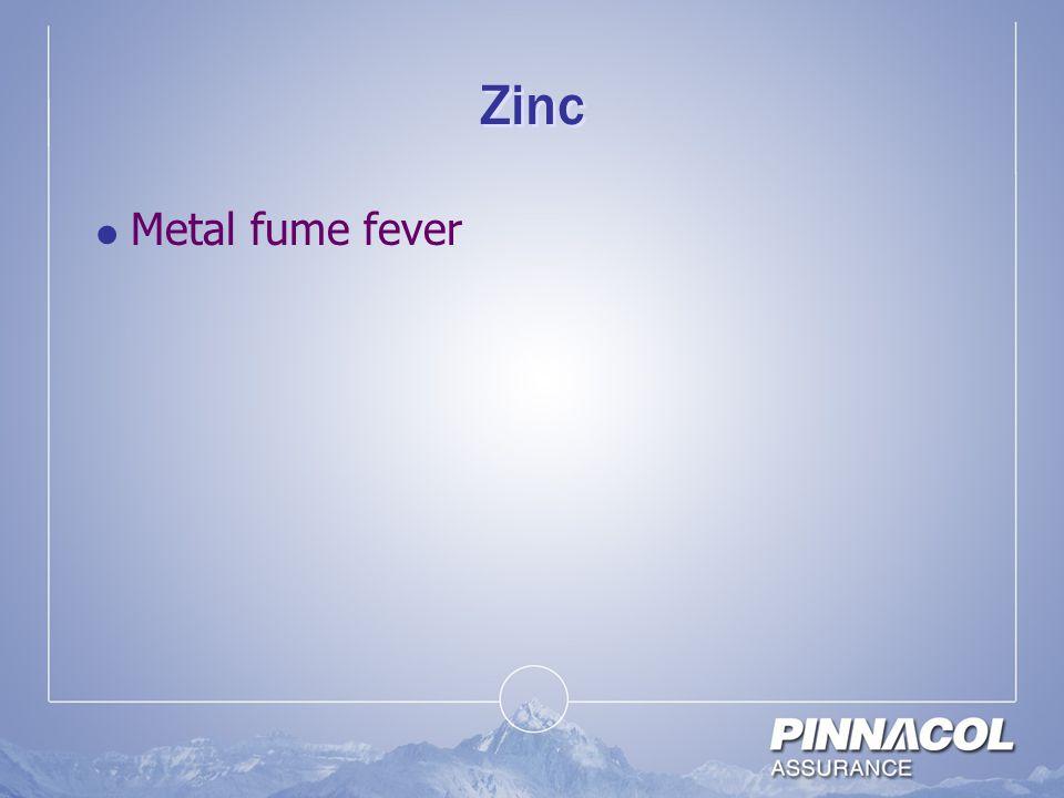 Zinc Metal fume fever Essential mineral