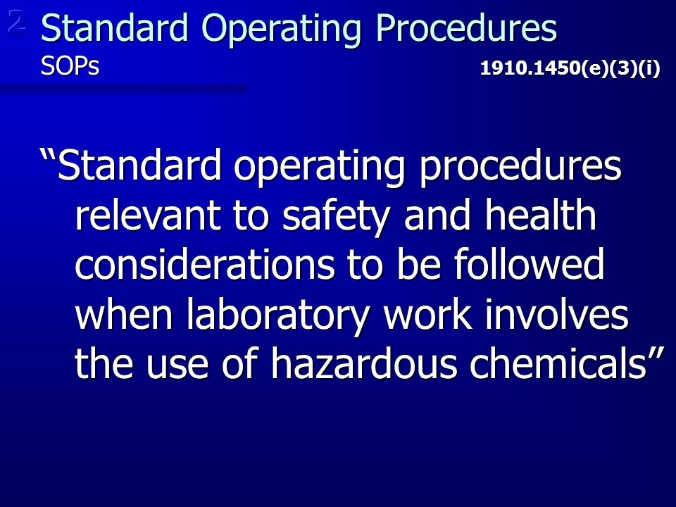2 Standard Operating Procedures. SOPs 1910.1450(e)(3)(i)
