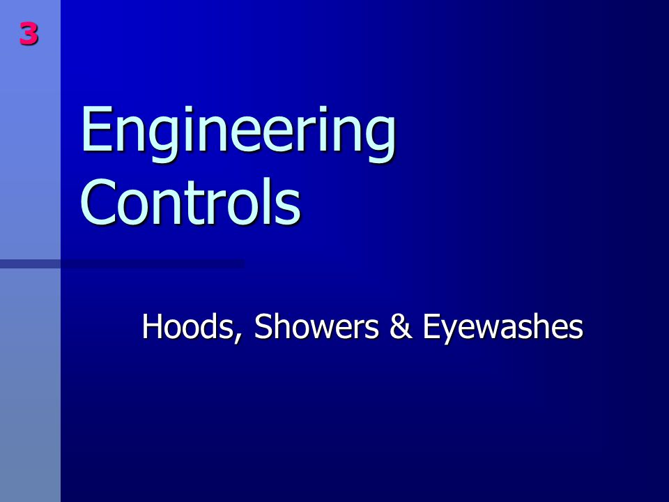 3 Engineering Controls Hoods, Showers & Eyewashes
