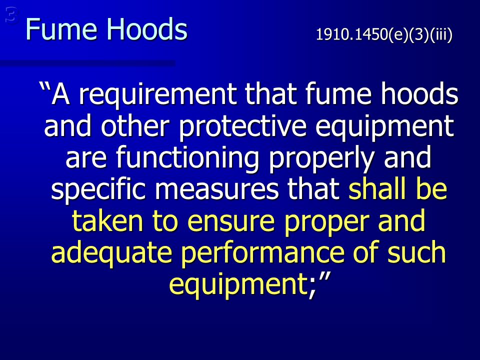 3 Fume Hoods. 1910.1450(e)(3)(iii)