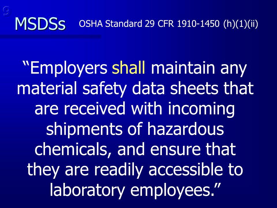MSDSs 9. OSHA Standard 29 CFR 1910-1450 (h)(1)(ii)