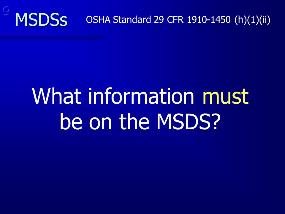 What information must be on the MSDS