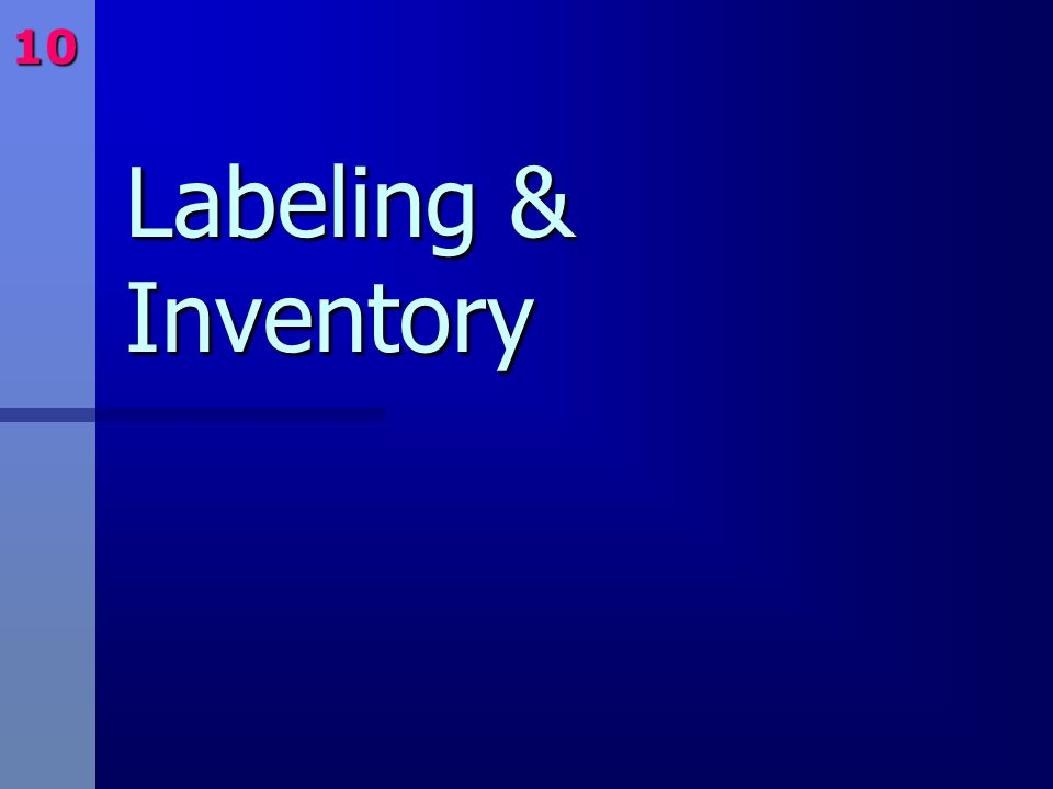 10 Labeling & Inventory