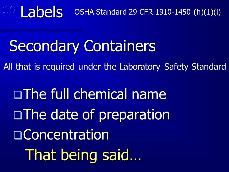 Labels Secondary Containers That being said… The full chemical name
