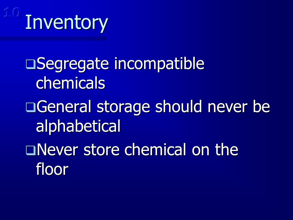 Inventory Segregate incompatible chemicals