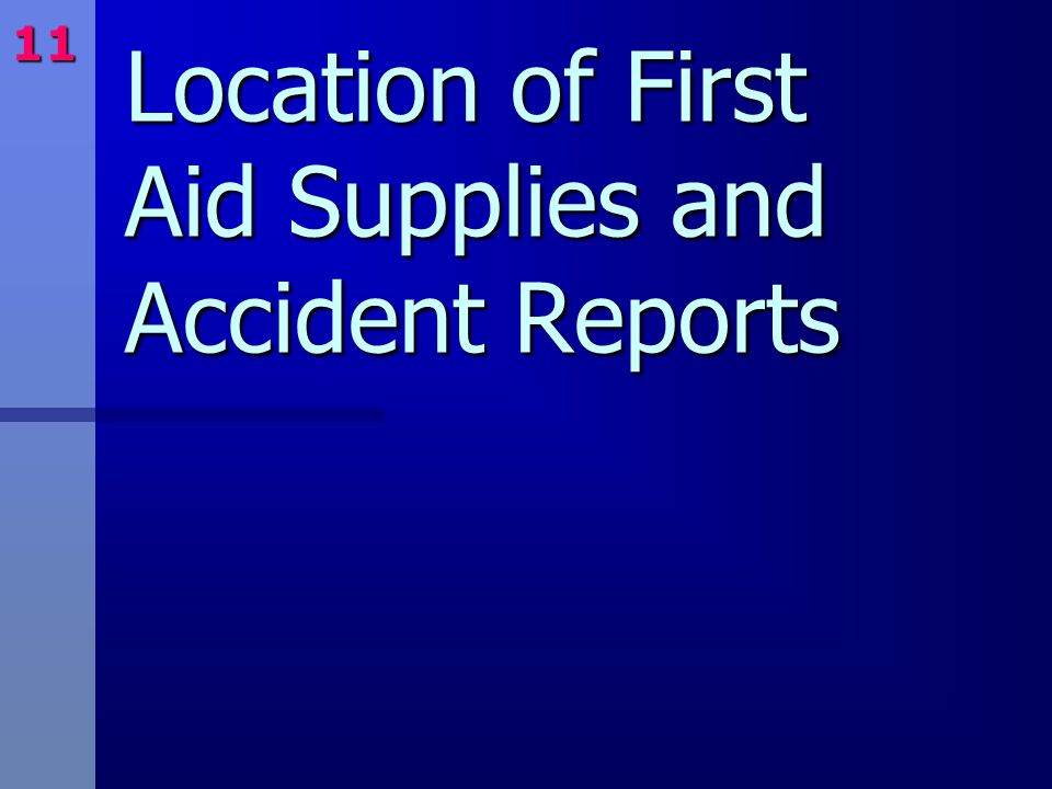 Location of First Aid Supplies and Accident Reports