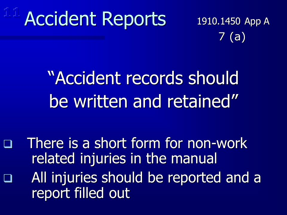 Accident Reports Accident records should be written and retained