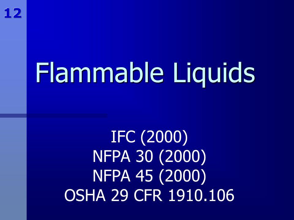 IFC (2000) NFPA 30 (2000) NFPA 45 (2000) OSHA 29 CFR 1910.106