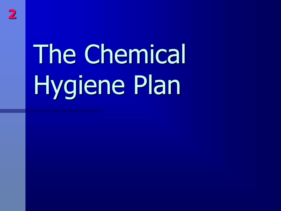 The Chemical Hygiene Plan