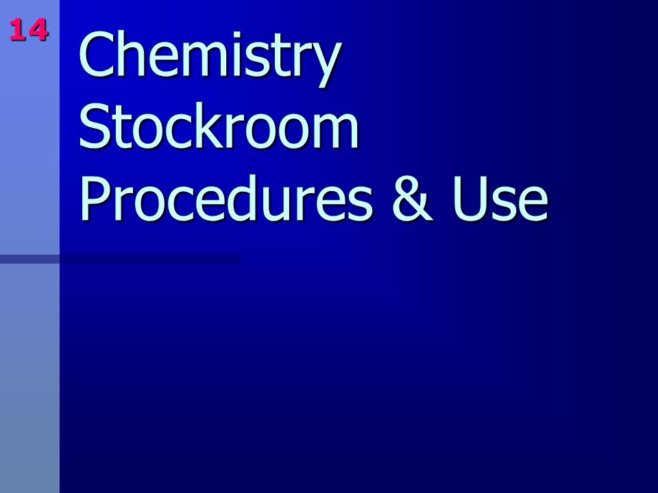 Chemistry Stockroom Procedures & Use