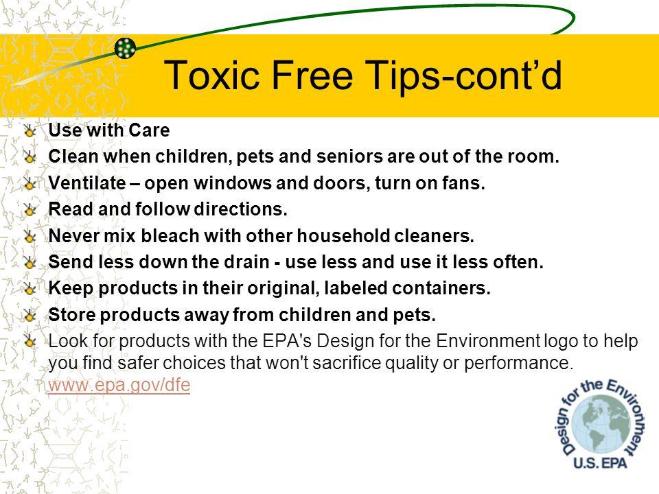 Toxic Free Tips-cont'd