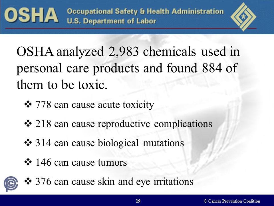 OSHA analyzed 2,983 chemicals used in personal care products and found 884 of them to be toxic.