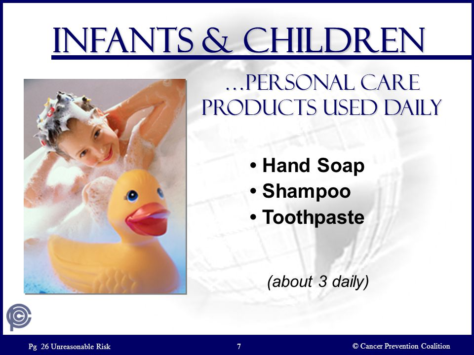 …Personal care products Used daily