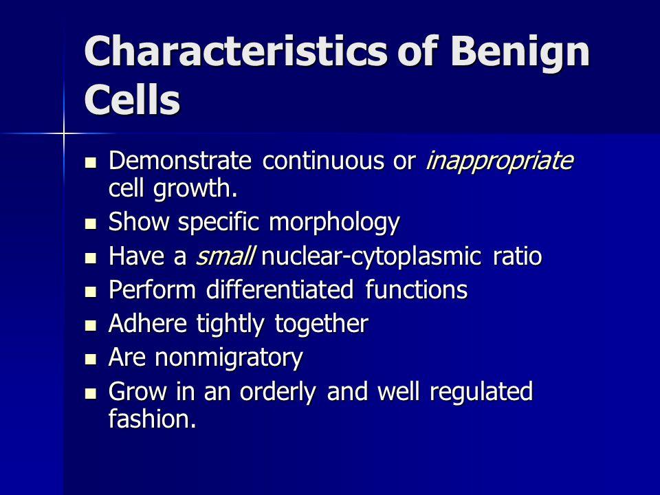 Characteristics of Benign Cells