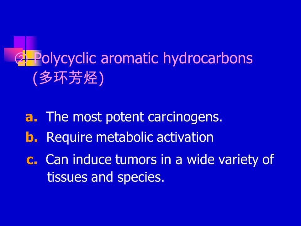 ② Polycyclic aromatic hydrocarbons (多环芳烃)