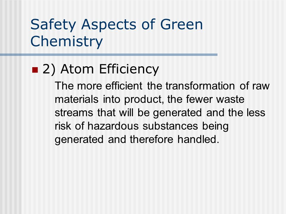 Safety Aspects of Green Chemistry