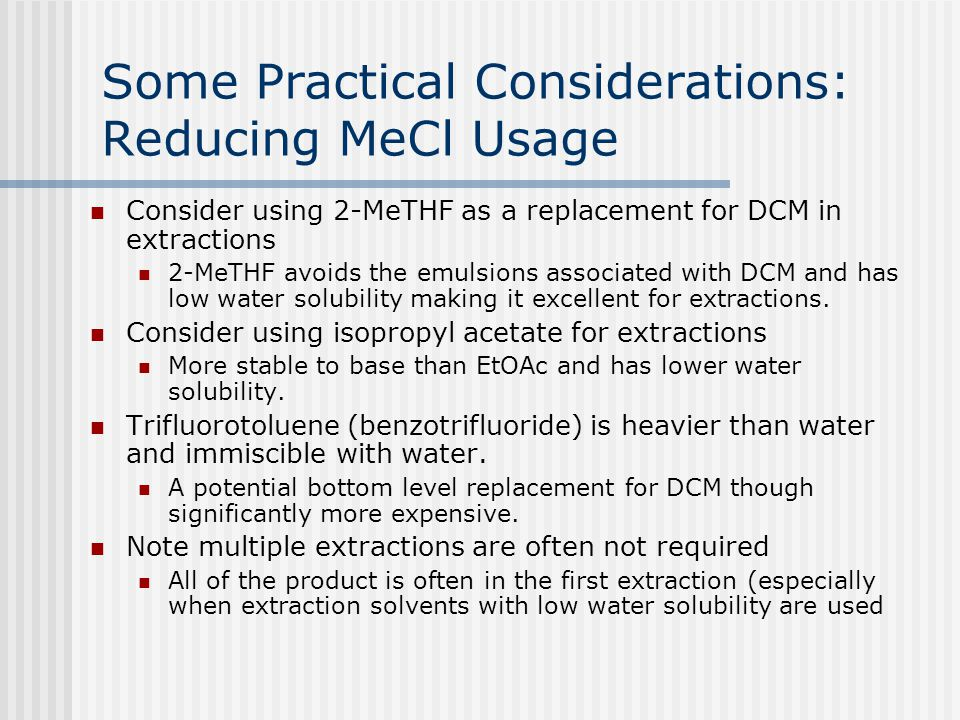 Some Practical Considerations: Reducing MeCl Usage