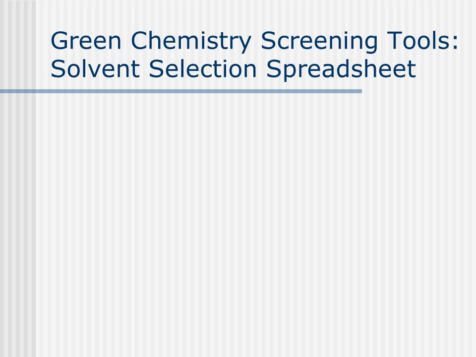 Green Chemistry Screening Tools: Solvent Selection Spreadsheet