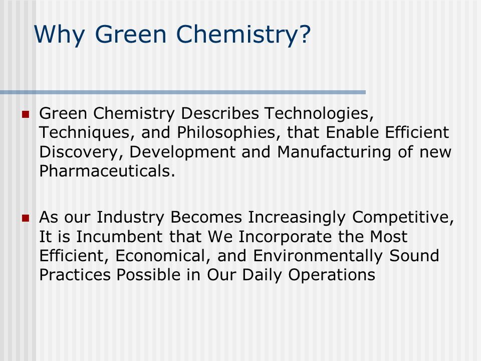 Why Green Chemistry