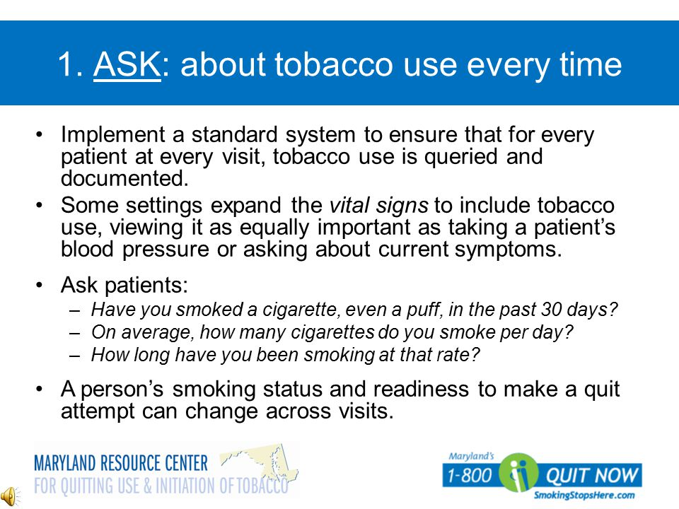 1. ASK: about tobacco use every time