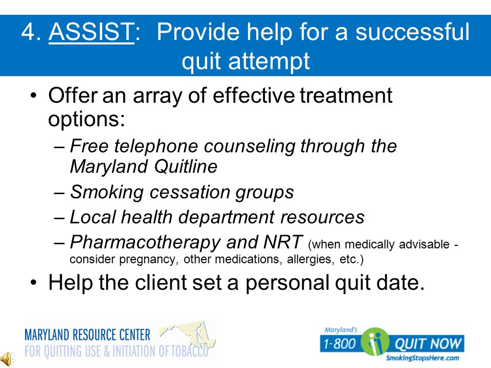 4. ASSIST: Provide help for a successful quit attempt