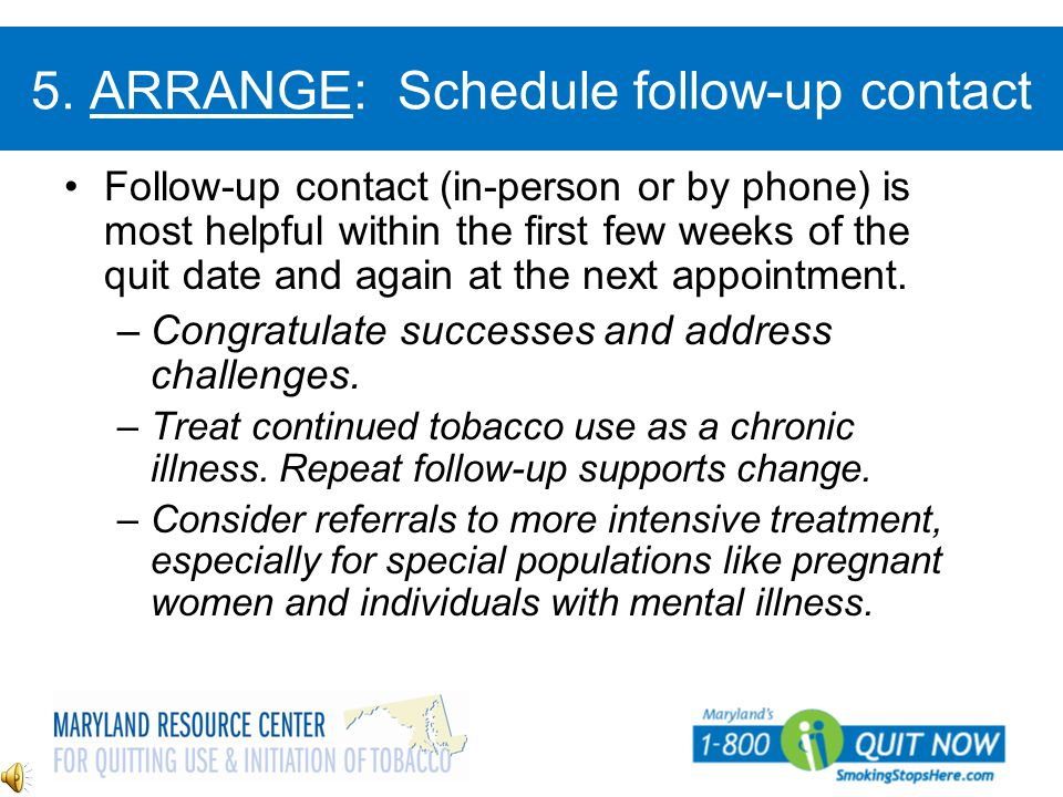 5. ARRANGE: Schedule follow-up contact