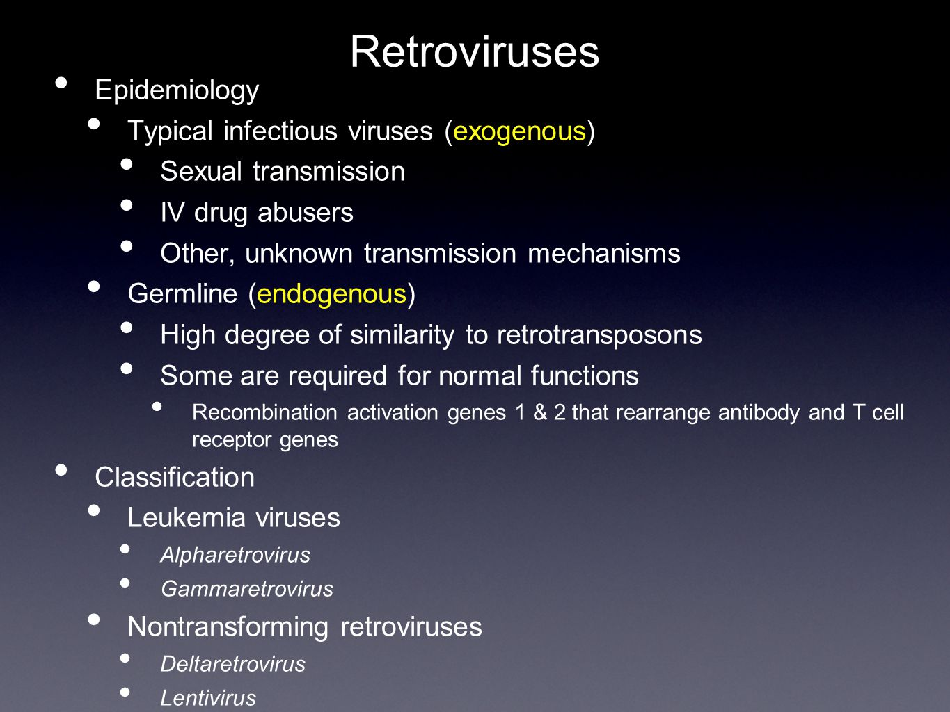 Retroviruses Epidemiology Typical infectious viruses (exogenous)