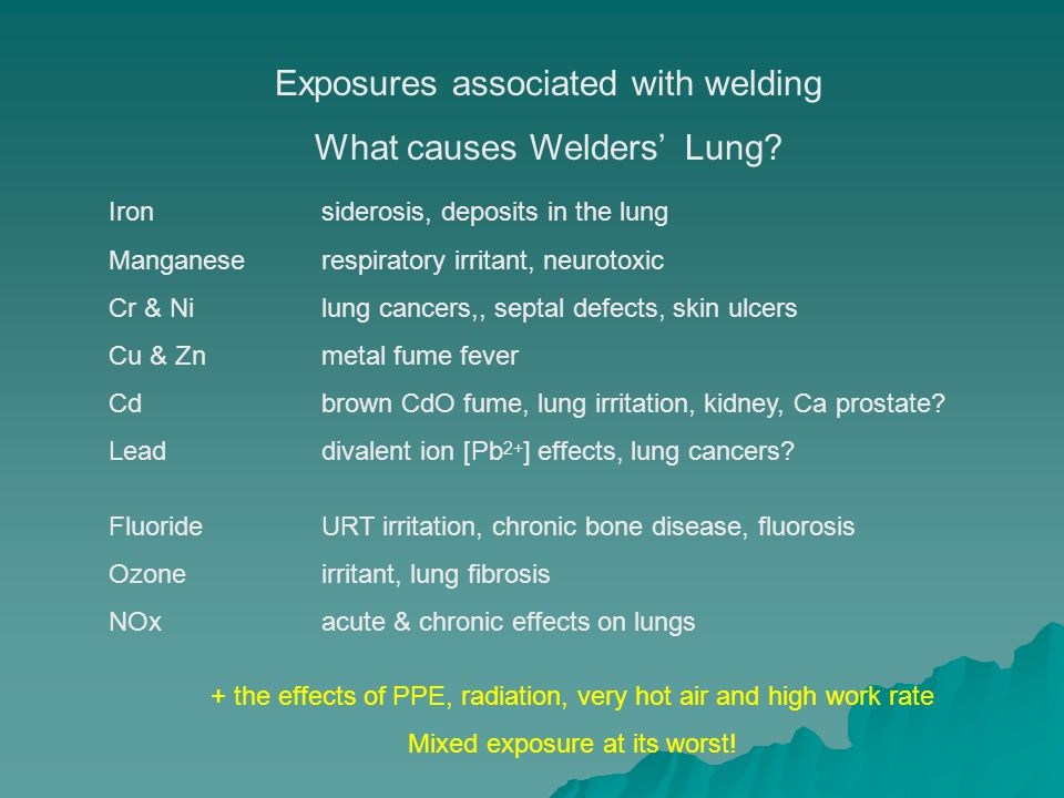 Exposures associated with welding What causes Welders' Lung