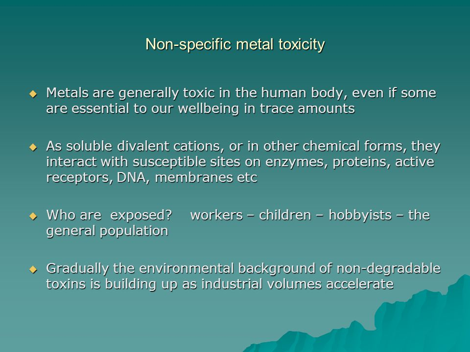 Non-specific metal toxicity