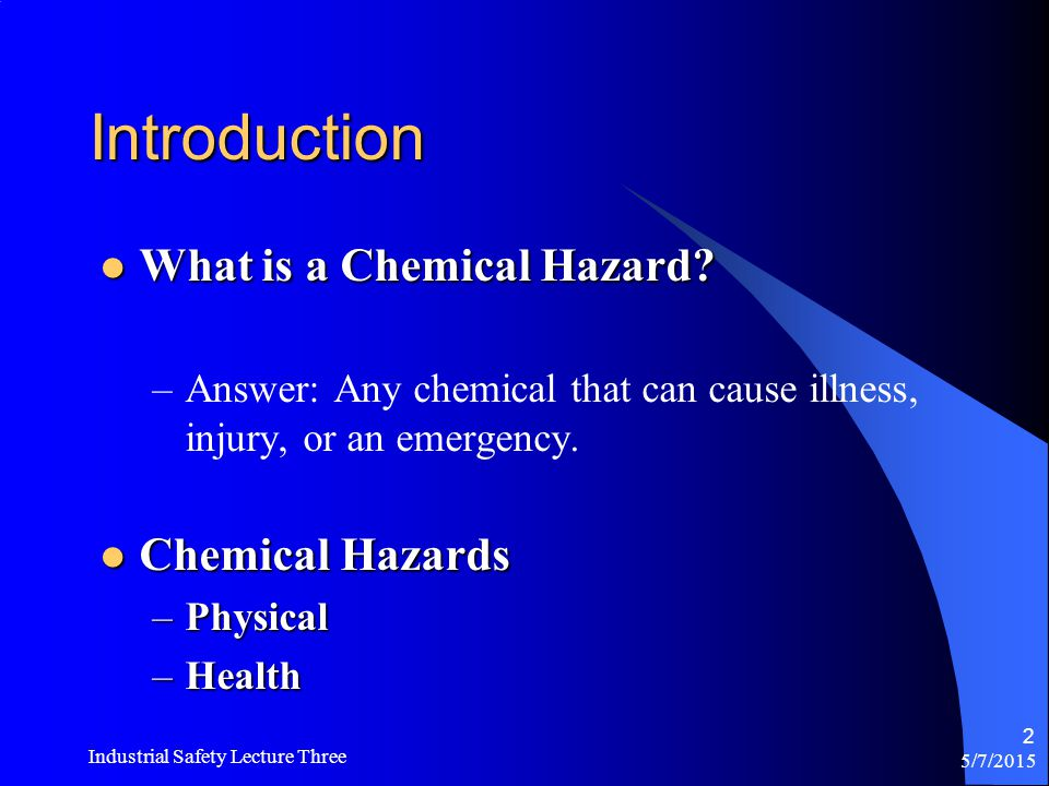 Introduction What is a Chemical Hazard Chemical Hazards