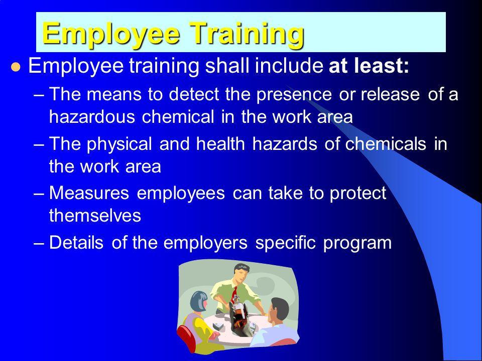 Employee Training Employee training shall include at least: