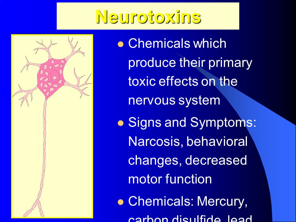 Neurotoxins Chemicals which produce their primary toxic effects on the nervous system.
