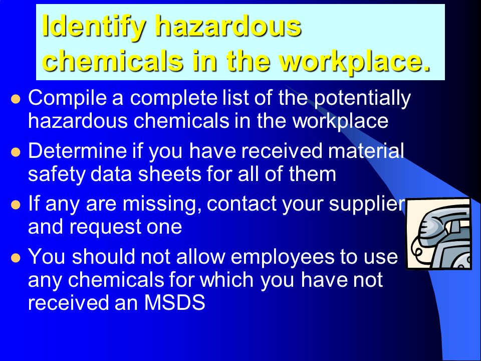 Identify hazardous chemicals in the workplace.