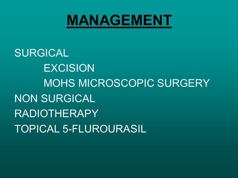 MANAGEMENT SURGICAL EXCISION MOHS MICROSCOPIC SURGERY NON SURGICAL