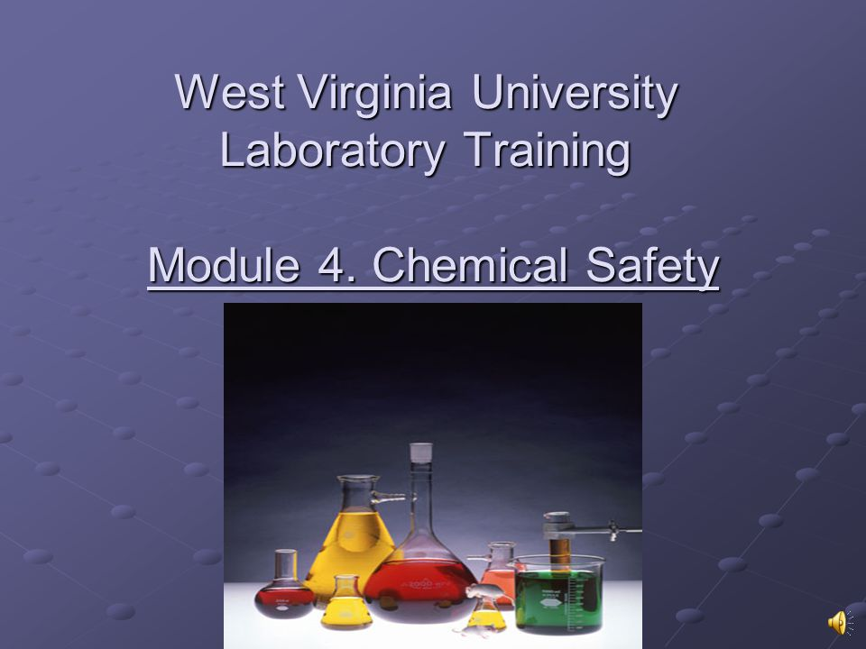 West Virginia University Laboratory Training Module 4. Chemical Safety