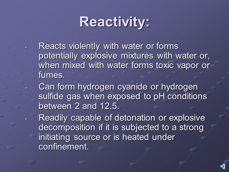 Reactivity: Reacts violently with water or forms potentially explosive mixtures with water or, when mixed with water forms toxic vapor or fumes.