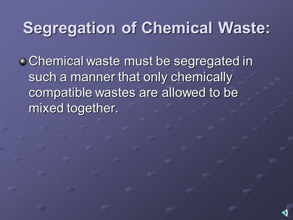 Segregation of Chemical Waste: